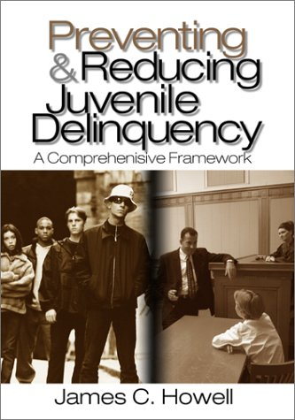 9780761925088: Preventing and Reducing Juvenile Delinquency: A Comprehensive Framework