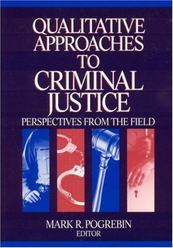 9780761926023: Qualitative Approaches to Criminal Justice: Perspectives from the Field