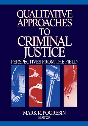9780761926030: Qualitative Approaches to Criminal Justice: Perspectives from the Field