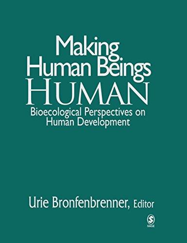 9780761927112: Making Human Beings Human: Bioecological Perspectives on Human Development (Sage Program on Applied Developmental Science)