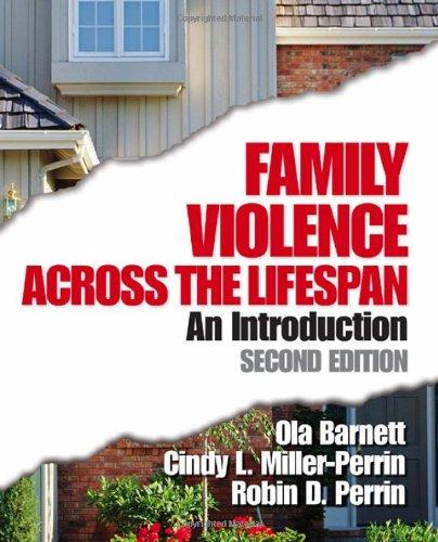 Family Violence Across the Lifespan: An Introduction: Barnett, Ola W.,