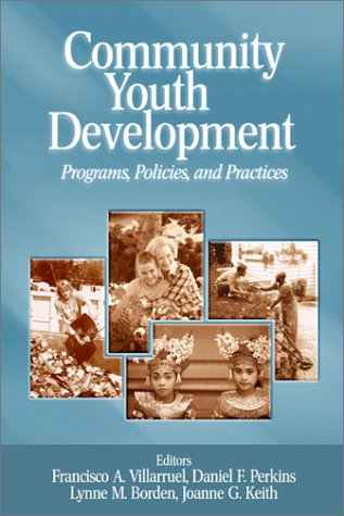 9780761927860: Community Youth Development: Programs, Policies, and Practices