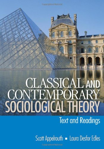 9780761927938: Classical and Contemporary Sociological Theory: Text and Readings