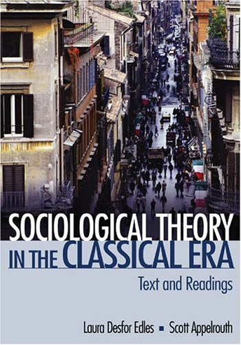 Sociological Theory in the Classical Era: Text: Edles, Laura D.