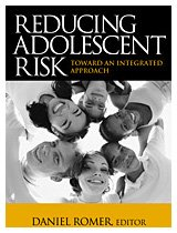 9780761928355: Reducing Adolescent Risk: Toward an Integrated Approach