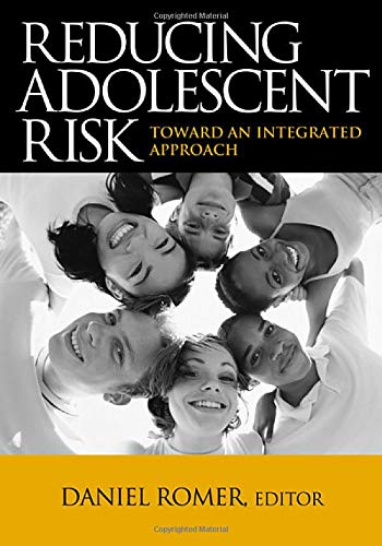 9780761928362: Reducing Adolescent Risk: Toward an Integrated Approach