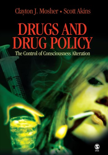 Drugs and Drug Policy: The Control of Consciousness Alteration: Clayton J. Mosher, Scott Akins