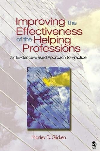 9780761930259: Improving the Effectiveness of the Helping Professions: An Evidence-Based Approach to Practice