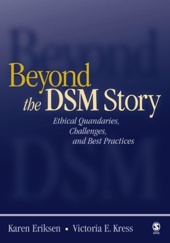 9780761930327: Beyond the DSM Story: Ethical Quandaries, Challenges, and Best Practices