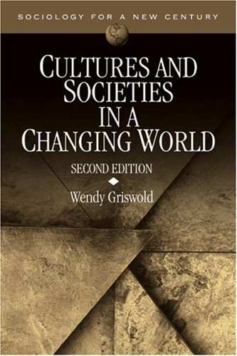 9780761930488: Cultures and Societies in a Changing World (Sociology for a New Century Series)