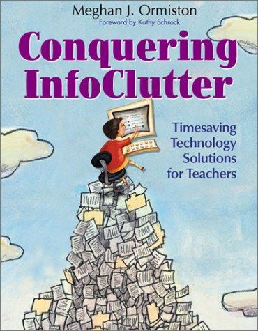 9780761931294: Conquering InfoClutter: Timesaving Technology Solutions for Teachers