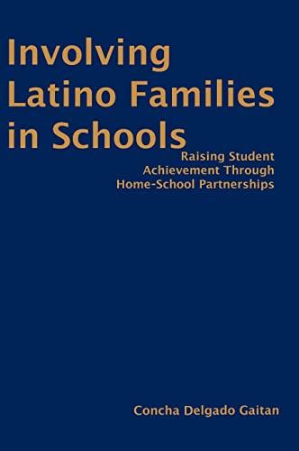 9780761931379: Involving Latino Families in Schools: Raising Student Achievement Through Home-School Partnerships