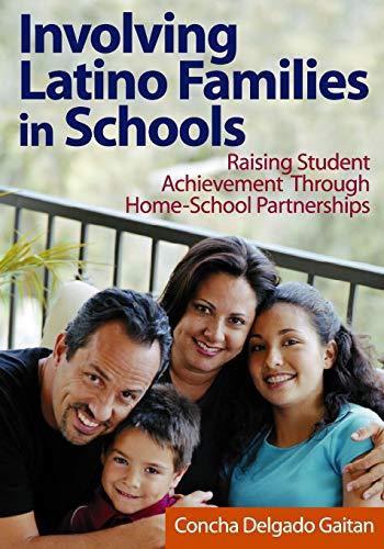 9780761931386: Involving Latino Families in Schools: Raising Student Achievement Through Home-School Partnerships
