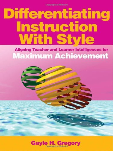9780761931614: Differentiating Instruction With Style: Aligning Teacher and Learner Intelligences for Maximum Achievement