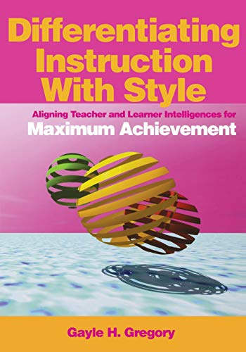 9780761931621: Differentiating Instruction With Style: Aligning Teacher and Learner Intelligences for Maximum Achievement