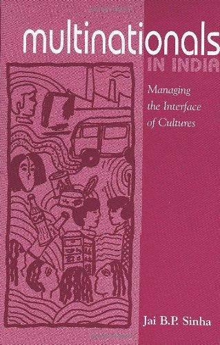 Multinationals in India: Managing the Interface of: Sinha, Jai B
