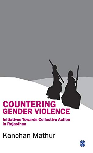 Countering Gender Violence: Initiatives Towards Collective Action: Mathur, Kanchan