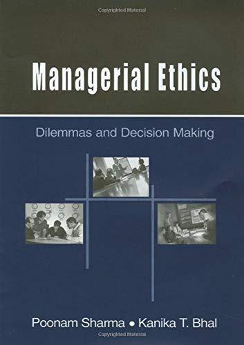 Managerial Ethics: Dilemmas and Decision Making: Poonam Sharma, Kanika