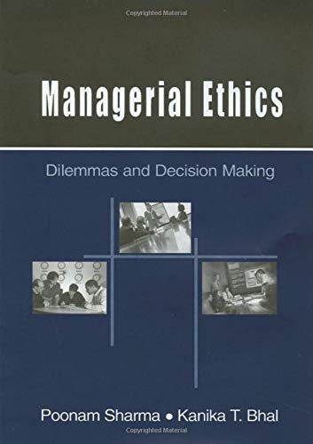 Managerial Ethics: Dilemmas and Decision Making (Hardcover): Poonam Sharma