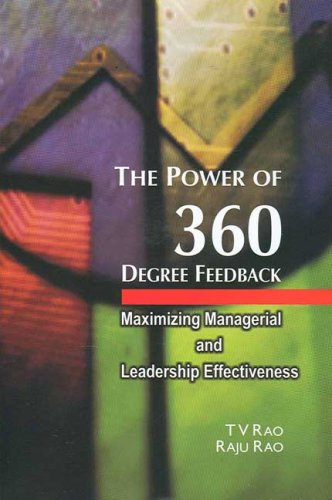 The Power of 360 Degree Feedback: Maximizing Managerial and Leadership Effe ctiveness