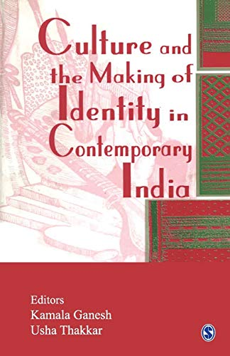 Culture and the Making of Identity in: Kamala Ganesh &