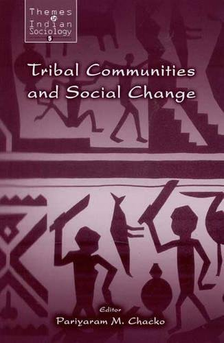 Tribal communities and social change. (Themes in: Ed. by Pariyaram