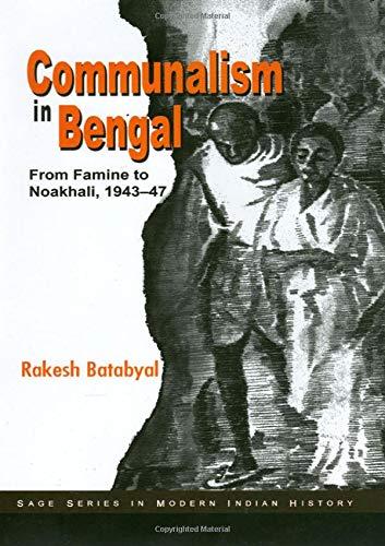 Communalism in Bengal: From Famine To Noakhali,: Batabyal, Rakesh