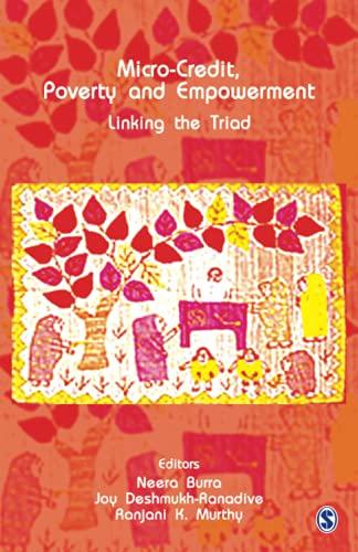 Micro-credit, Poverty and Empowerment: Linking the Triad: Neera Burra, Joy