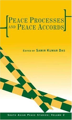 Peace Processes and Peace Accords: Samir Kumar Das (Ed.)