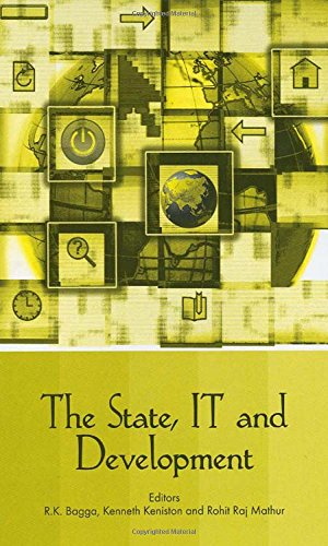 The State, IT and Development: R.K. Bagga, Kenneth Keniston, and Rohit Raj Mathur (eds)
