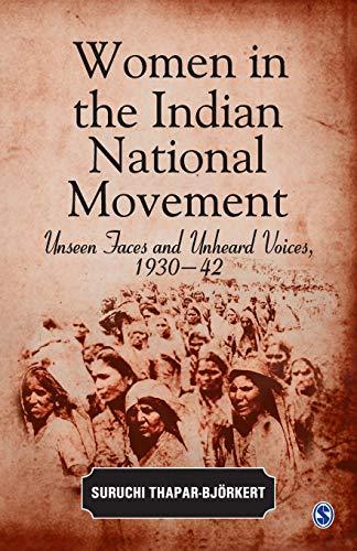 Women in the Indian National Movement: Unseen: Thapar-Bjorkert, Suruchi