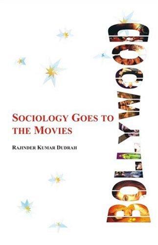 Bollywood Sociology Goes to the Movies.: Rajinder Kumar Dudrah.