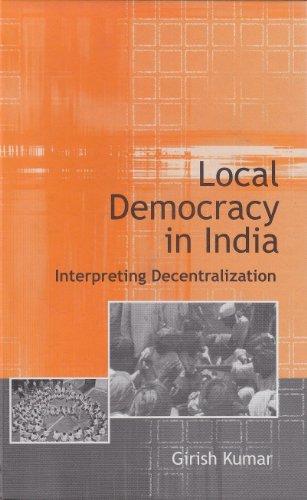 Local democracy in India; interpreting decentralization.: Kumar, Girish.