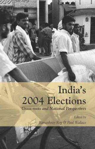 9780761935162: India′s 2004 Elections: Grass-Roots and National Perspectives