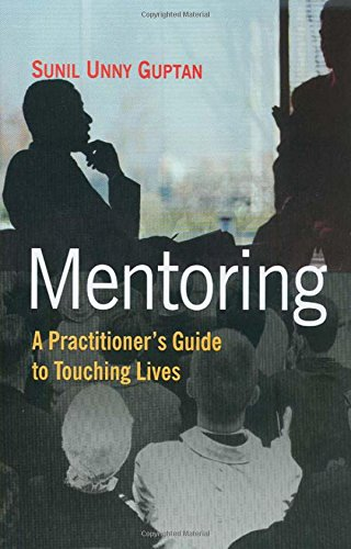 Mentoring: a Practitioner's Guide: Sunil Unny Guptan