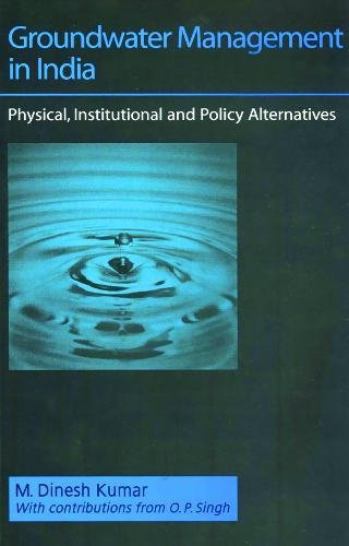 9780761935353: Groundwater Management in India: Physical, Institutional and Policy Alternatives