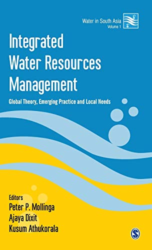 Integrated Water Resources Management: Global Theory, Emerging Practice and Local Needs: Peter P. ...