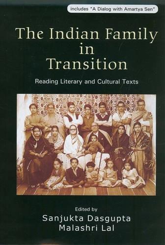 The Indian Family in Transition: Reading Literary: Sanjukta Dasgupta &