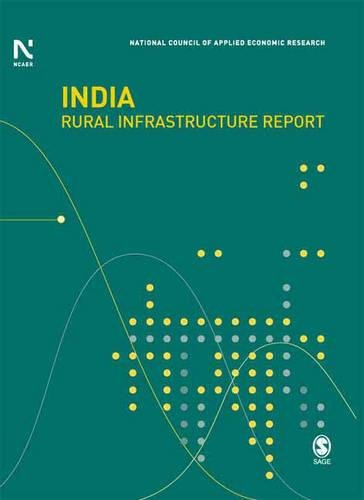 India Rural Infrastructure Report: National Council of Applied Economic Research