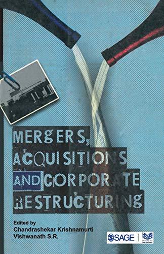 Mergers, Acquisitions and Corporate Restructuring: Chandrashekar Krishnamurti,S.R. Vishwanath