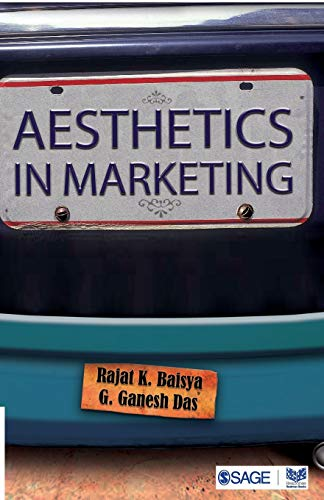 Aesthetics in Marketing: G. Ganesh Das,Rajat Kanti Baisya