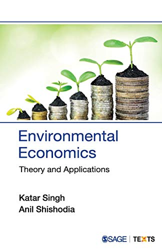 9780761935971: Environmental Economics: Theory and Applications (Sage Texts)