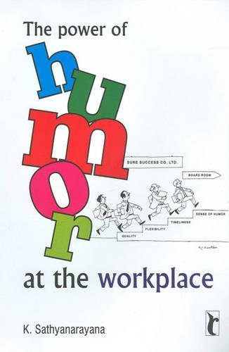 9780761935995: The Power of Humor at the Workplace (Response Books)