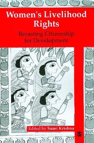 Women's Livelihood Rights: Recasting Citizenship for Development: Sumi Krishna (ed.)