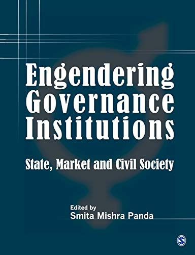 Engendering Governance Institutions: State, Market and Civil Society: Smita Mishra Panda (ed.)
