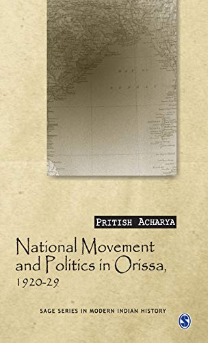 9780761936275: National Movement and Politics in Orissa, 1920-1929 (SAGE Series in Modern Indian History)