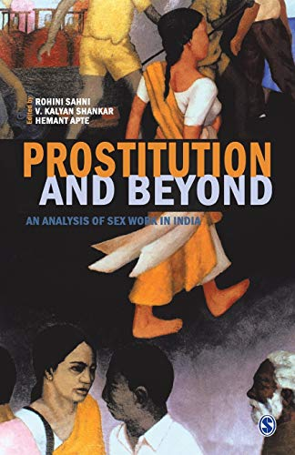 9780761936381: Prostitution and Beyond: An Analysis of Sex Workers in India
