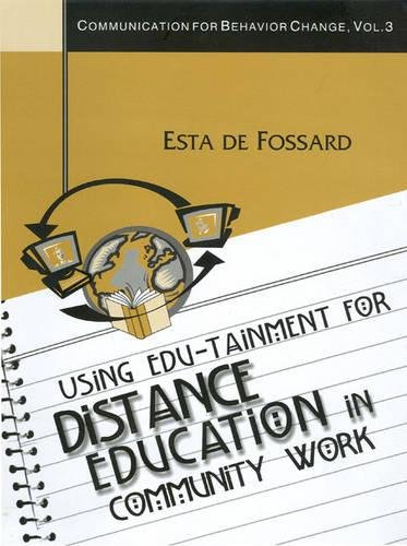 9780761936428: Using Edu-Tainment for Distance Education in Community Work (Communication for Behavior Change)