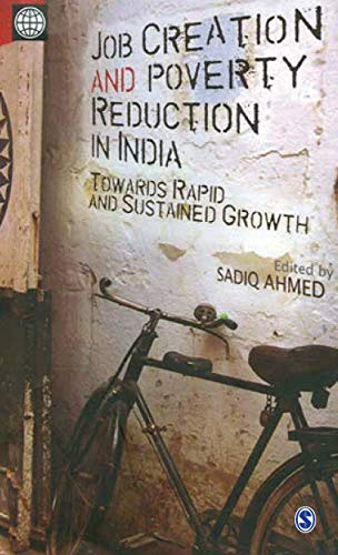 Job Creation and Poverty Reduction in India: Towards Rapid and Sustained Growth: Ahmed, Sadiq