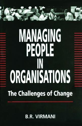 Managing People In Organisations: The Challenges of: B.R. Virmani